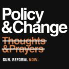 Policy and Change, Gun Reform Now by BootsBoots