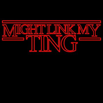 Might Link My Ting Stranger Things Barking Ting T-Shirt by prezziefactory