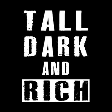 Tall, Dark And Rich by SmartStyle