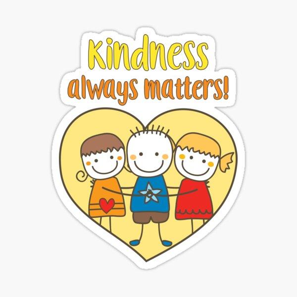 Kindness Always Matters Sticker