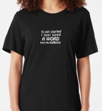 A Word from the Audience Slim Fit T-Shirt