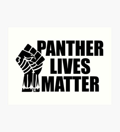 Panther Lives Matter [Black Edition] Art Print