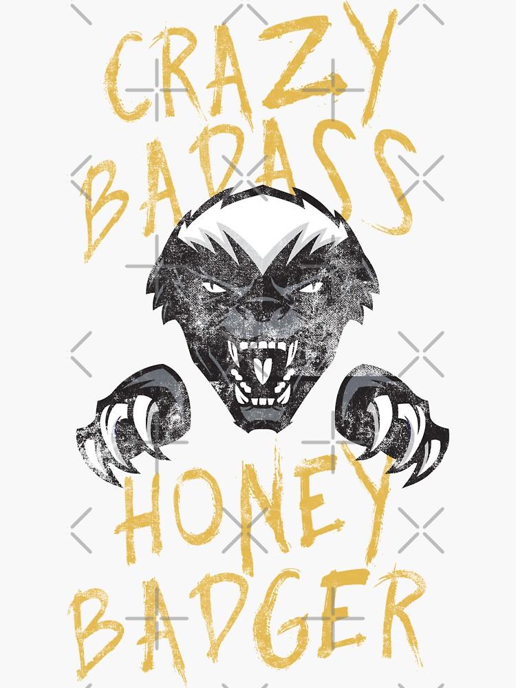 Honey Badger Crazy Badass Honey Badger Dont Care Graphic Design by thespottydogg