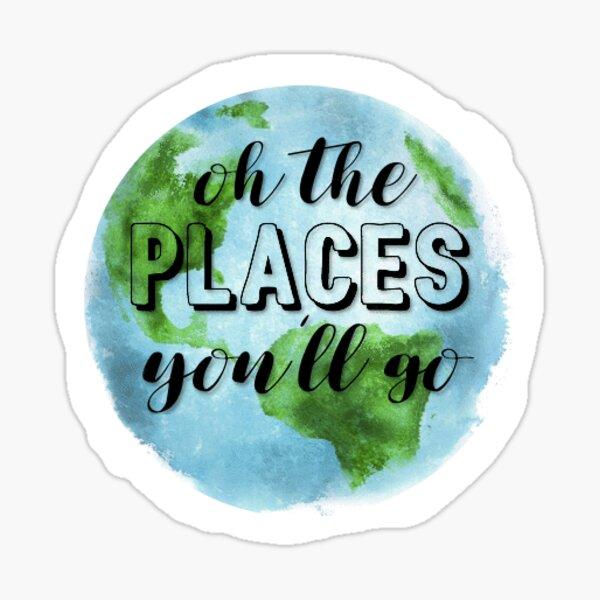Oh die Orte wo du hingehen wirst! Sticker
