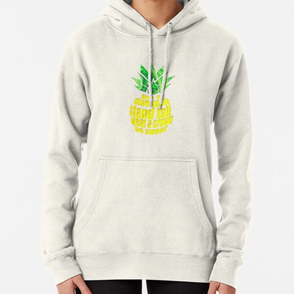 Be A Pineapple Pullover Hoodie