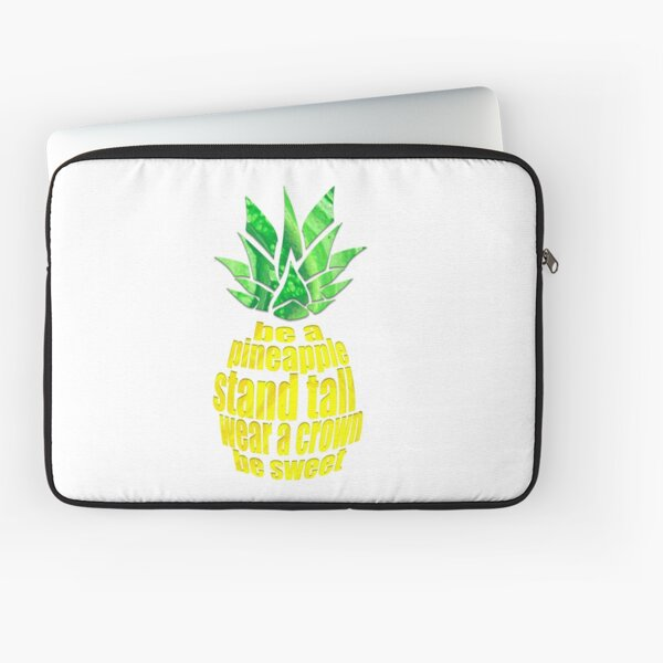Be A Pineapple Laptop Sleeve