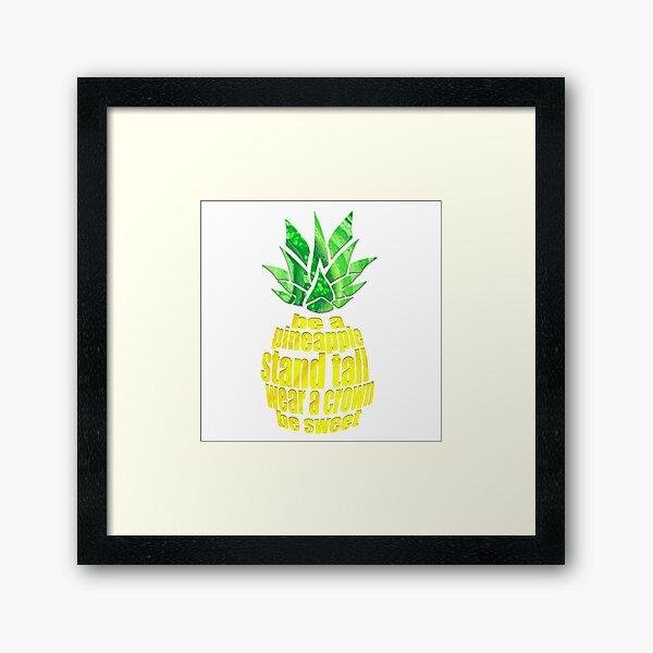 Be A Pineapple Framed Art Print