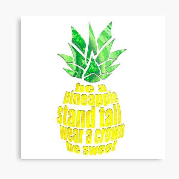 Be A Pineapple Metal Print