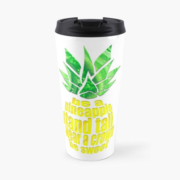 Be A Pineapple Travel Mug