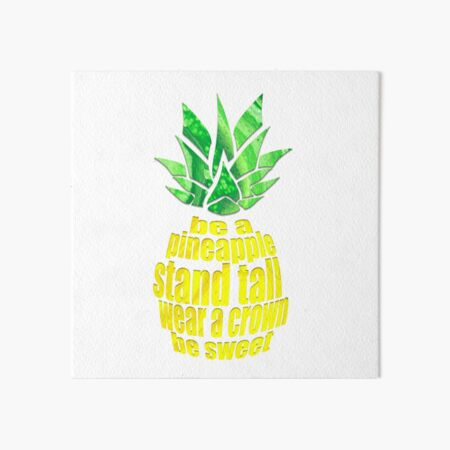 Be A Pineapple Art Board Print