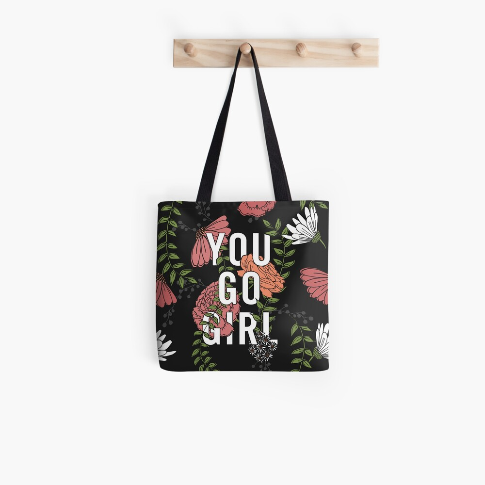 You Go Girl with Florals Tote Bag