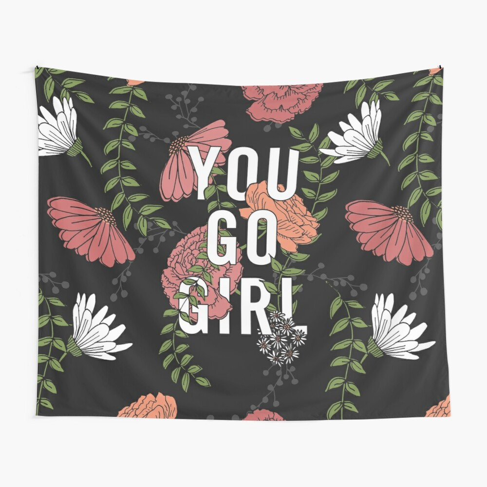 You Go Girl with Florals Wall Tapestry