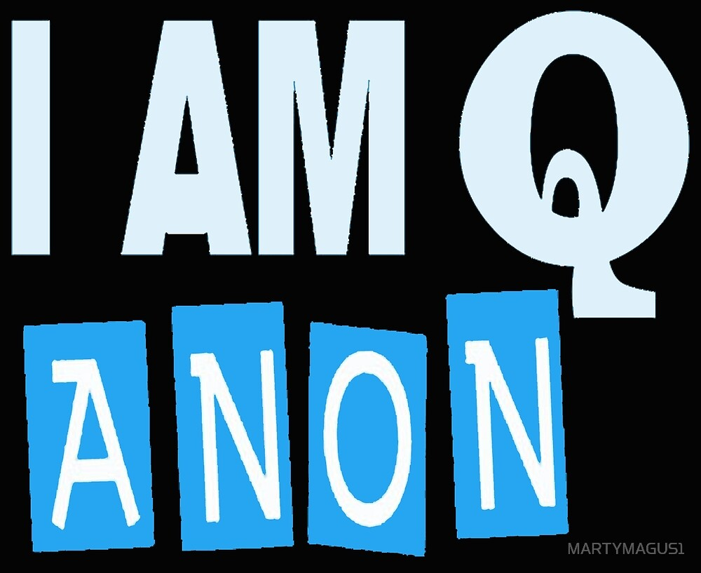 I am Qanon 322 by MARTYMAGUS1