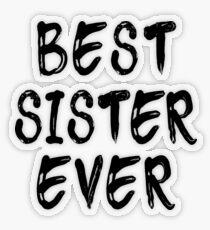 Best Sister Ever Pegatina transparente