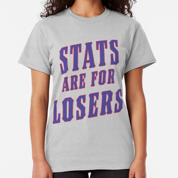 Stats Are For Losers Classic T-Shirt