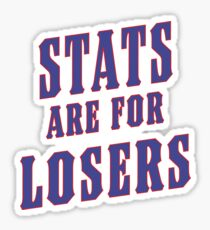 Stats Are For Losers Sticker