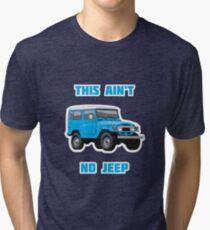 This Ain't no Jeep - Toyota Land Cruiser FJ40 Tee Tri-blend T-Shirt