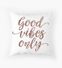 Good Vibes Only Rose Gold Throw Pillow