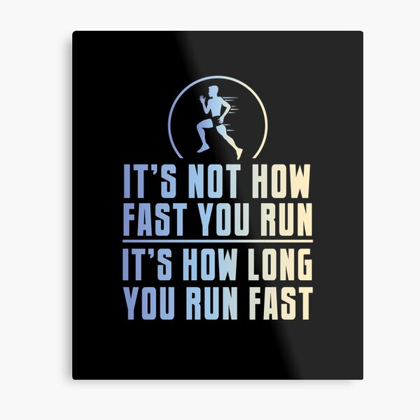 Its not how fast you run its How Long You Run Fast | cross country shirt | cross country gift | marathon gift | track and field gifts | running shirt | cross country coach | gift for runner Metal Print