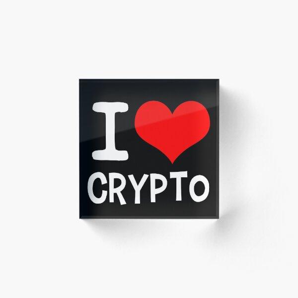 I Love Crypto - Crypto Currency Traders 2b Acrylic Block