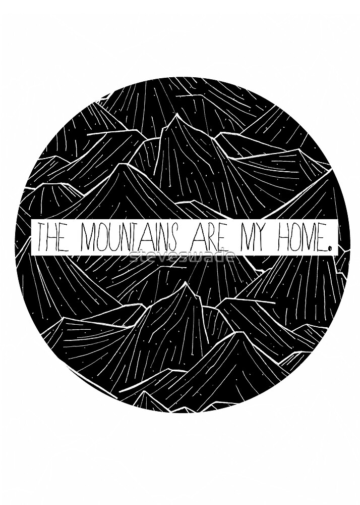 The mountains are my home by steveswade