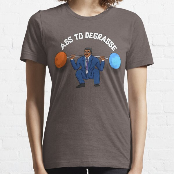 Ass To DeGrasse Essential T-Shirt