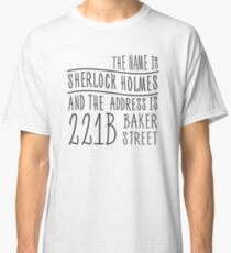 The name is Sherlock Holmes... Classic T-Shirt