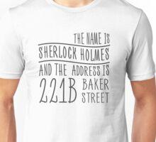 The name is Sherlock Holmes... Unisex T-Shirt