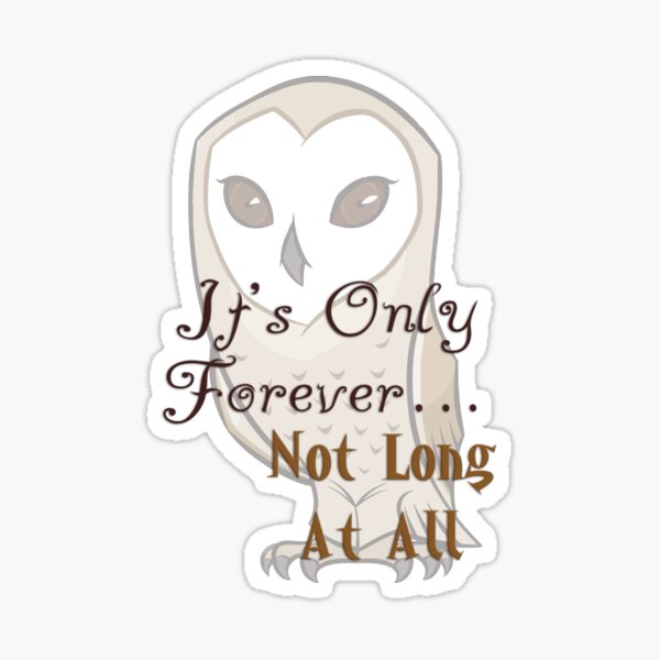 Labyrinth Owl It's Only Forever, Not Long At All Sticker