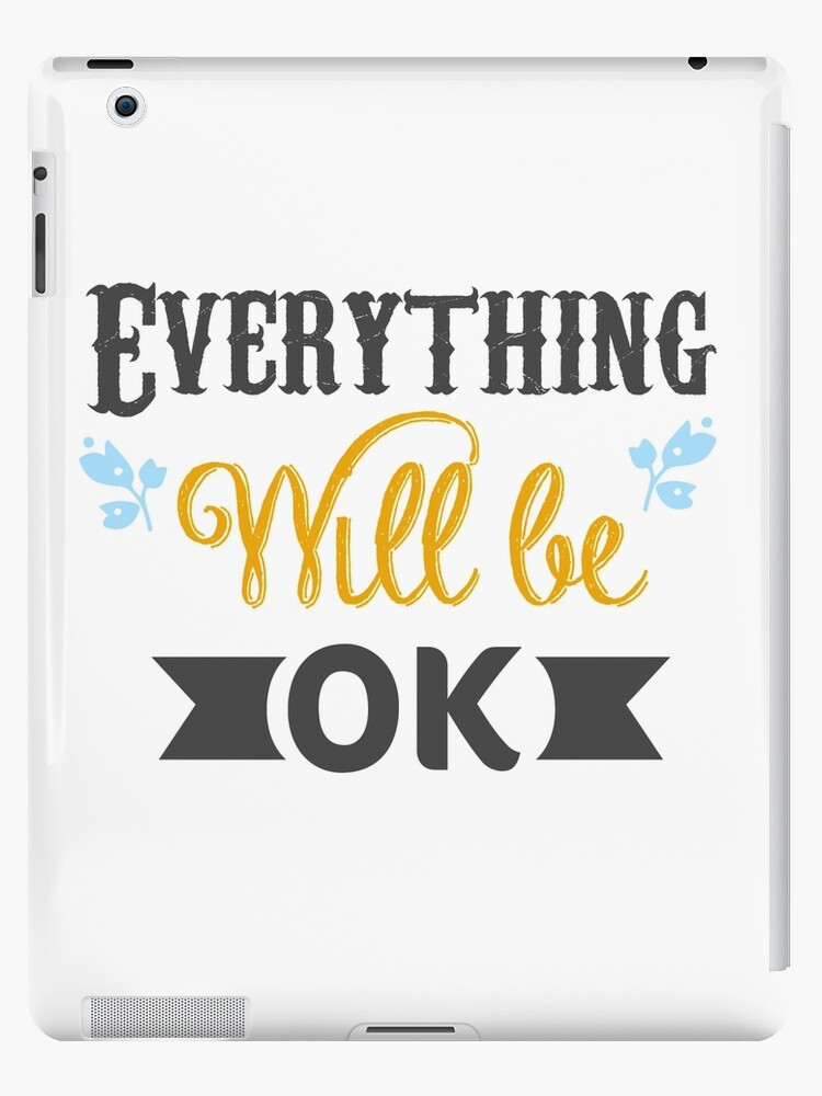 Everything Will Be Ok Shirt With Quote Motivational Shirt With