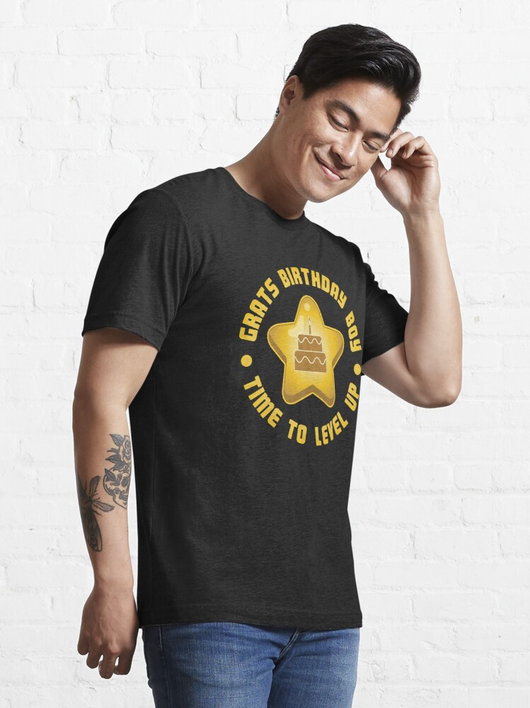 Alternate view of Grats Birthday Boy Time To Level Up - Funny Gaming Quote Gift Essential T-Shirt