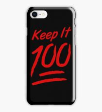 Keep It 100 iPhone Case/Skin