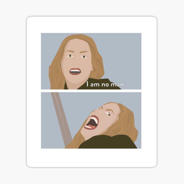 I am no man Sticker