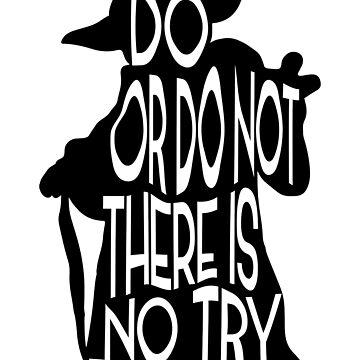 Do or do not - Yoda by dejameprobar