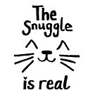 The Snuggle is Real (Black on White) by JillPillDesign