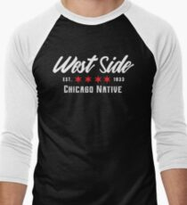 West Side Chicago Native | Apparel & Accessories Men's Baseball ¾ T-Shirt