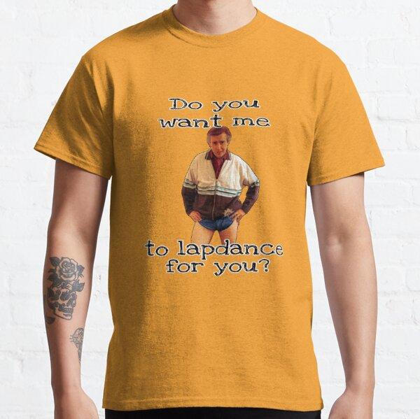 Lapdance? Partridge Classic T-Shirt