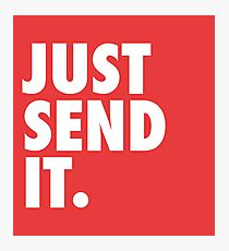 Just Send It - Red Photographic Print
