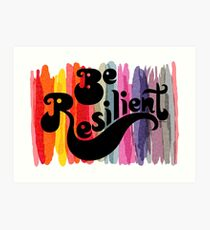 be resilient Art Print