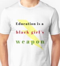 Education is a black girl's weapon tshirts, phone covers, etc. Unisex T-Shirt