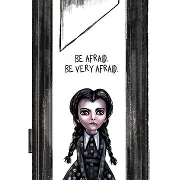 Wednesday Addams: Be Afraid! by kazwindness