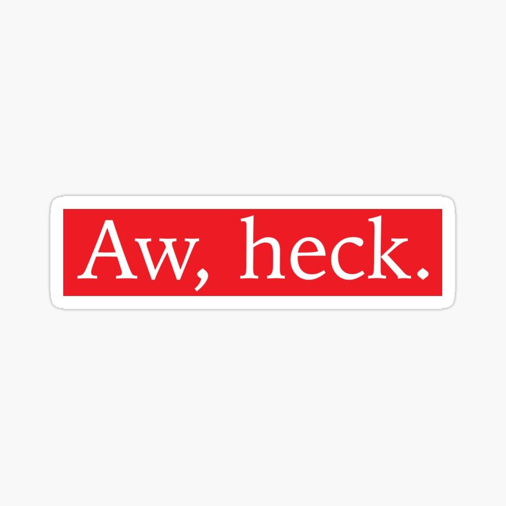 Aw, heck. Sticker