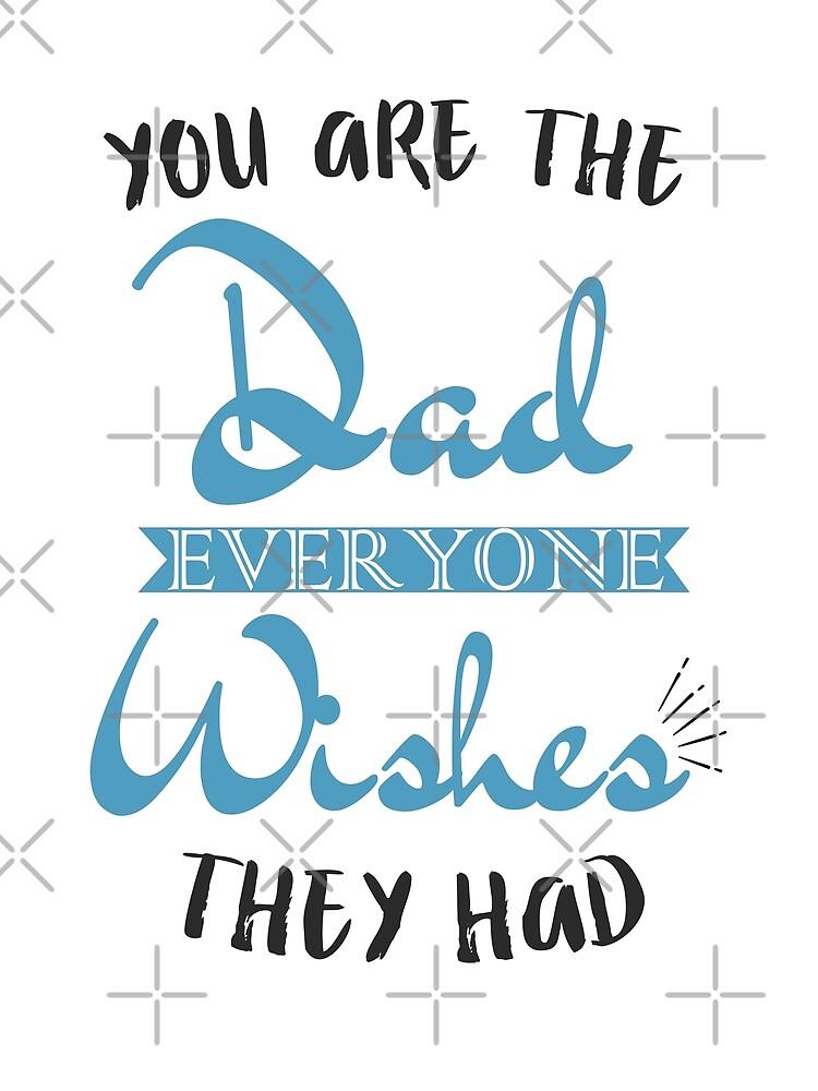 Du bist der Vater, den jeder wünscht, sie hatten, Shirt für Papa ...