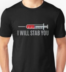 I WIll Stab You Nurse | Nurse Shirts Funny | Nurse Appreciation | shirts for nurse | nurses united shirt | nurse quotes | nurse graduation | nurses gift | nurse tee Unisex T-Shirt