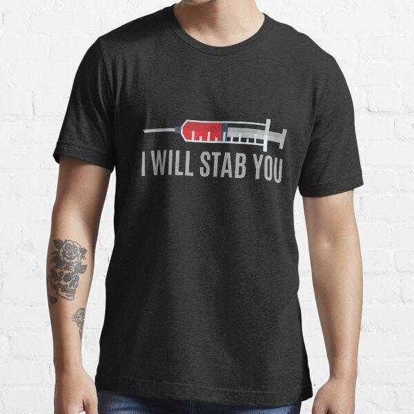 I WIll Stab You Nurse | Nurse Shirts Funny | Nurse Appreciation | shirts for nurse | nurses united shirt | nurse quotes | nurse graduation | nurses gift | nurse tee Essential T-Shirt