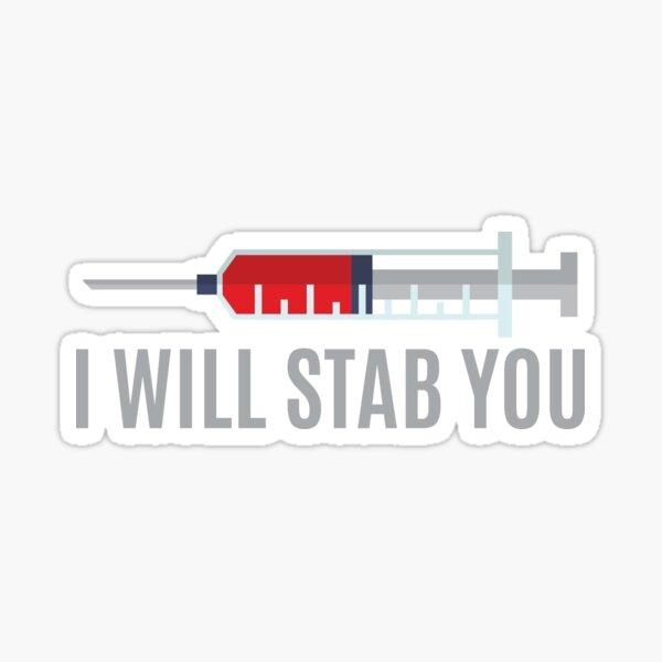 Je vais vous poignarder infirmière | Infirmière Chemises Drôle | Appréciation de l'infirmière | chemises pour infirmière | infirmières chemise unie | citations d'infirmière | diplôme d'infirmière | cadeau d'infirmières | tee d'infirmière Sticker