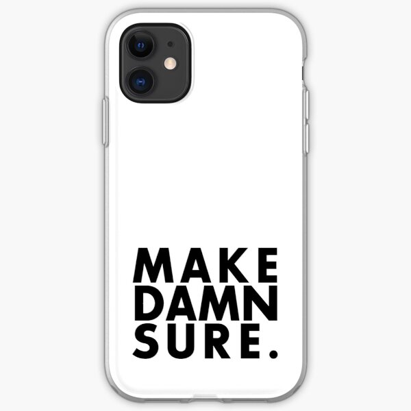 Make Damn Sure (Black text version) iPhone Soft Case