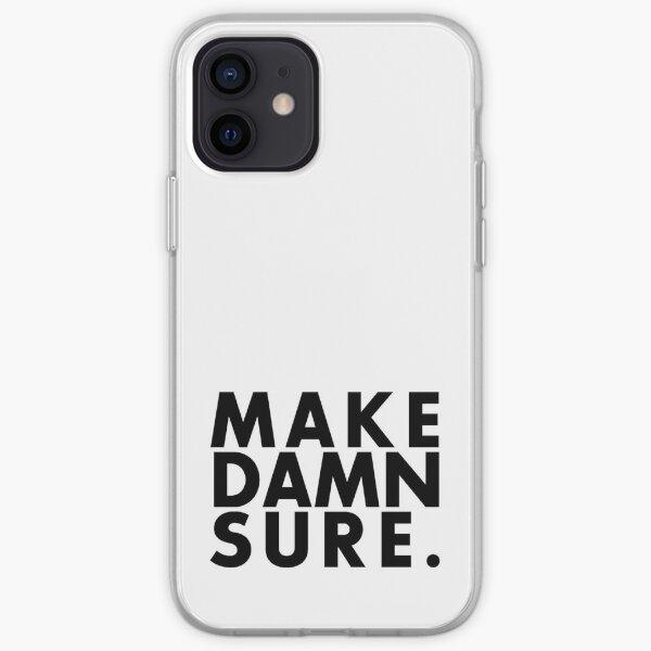 Make Damn Sure (Black text version) iPhone Soft Case