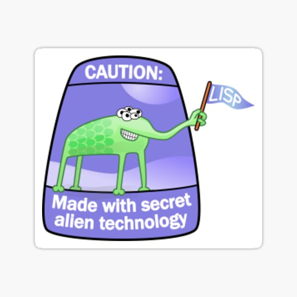 Alien Lisp Sticker - Caution Made with Secret Alien Technology Sticker