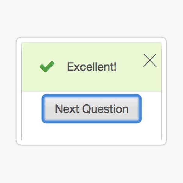 Excellent! Next Question Sticker
